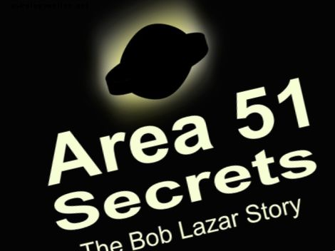 The Bob Lazar Story: Area 51 Secrets Reveals